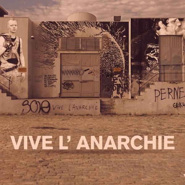 Vive l' anarchie!